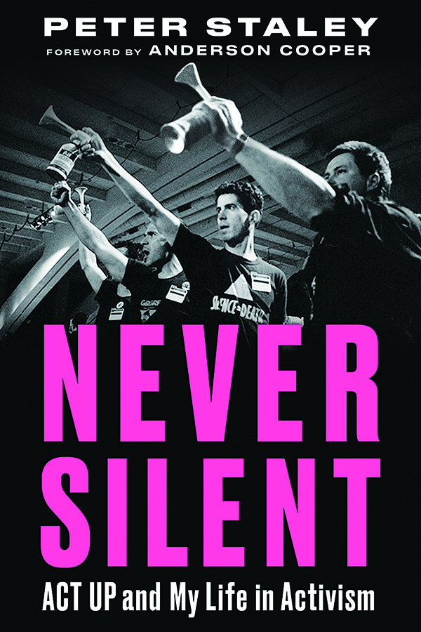 Positively Aware: Never Silent by Peter Staley