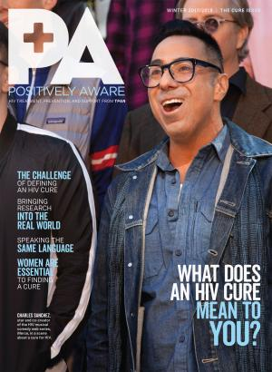 Positively Aware Winter 2017: What does an HIV cure mean to you?