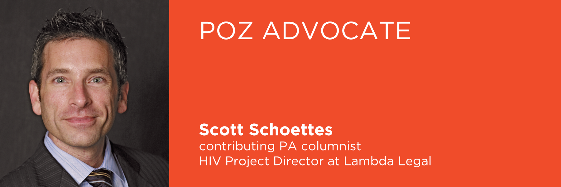 Poz Advocate column @ PA - Scott Schoettes