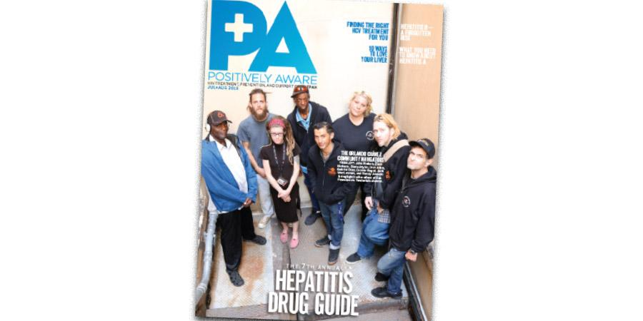 Positively Aware July + August 2019: 7th Annual Hepatitis Drug Guide